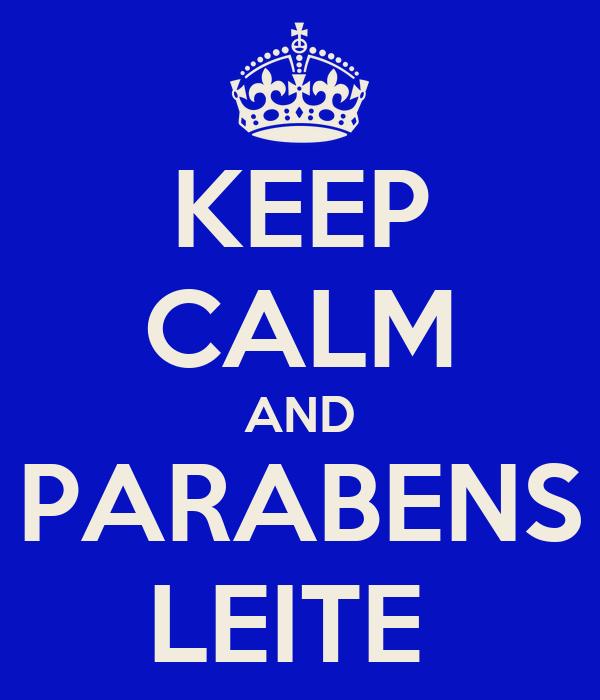 KEEP CALM AND PARABENS LEITE