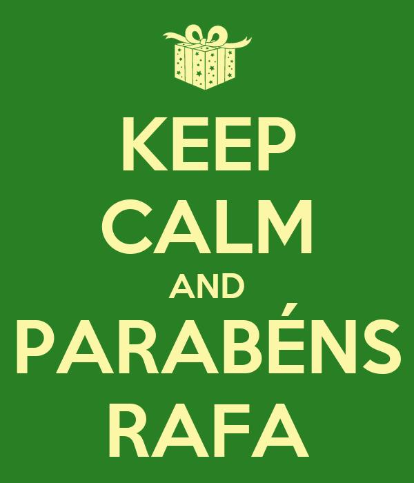 KEEP CALM AND PARABÉNS RAFA