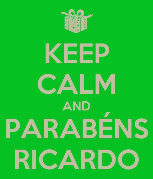 KEEP CALM AND PARABÉNS RICARDO