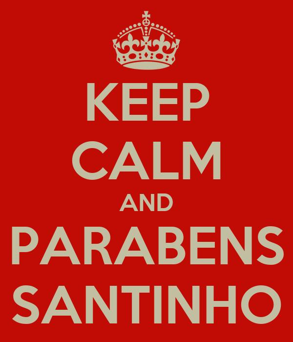 KEEP CALM AND PARABENS SANTINHO