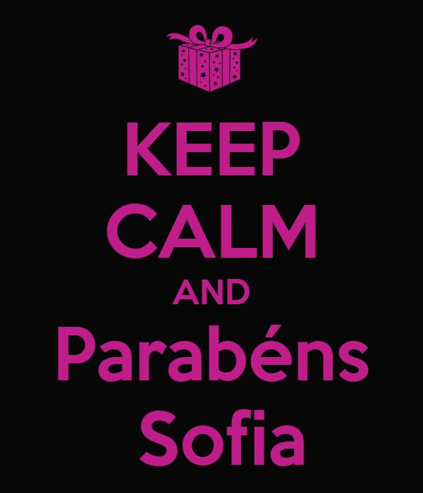 KEEP CALM AND Parabéns  Sofia
