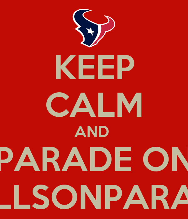 KEEP CALM AND  PARADE ON BULLSONPARADE