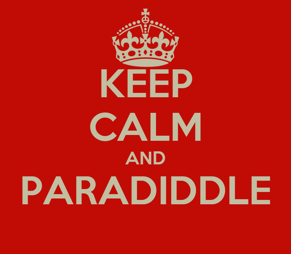 KEEP CALM AND PARADIDDLE