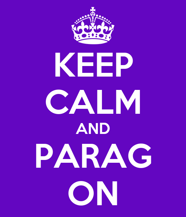 KEEP CALM AND PARAG ON