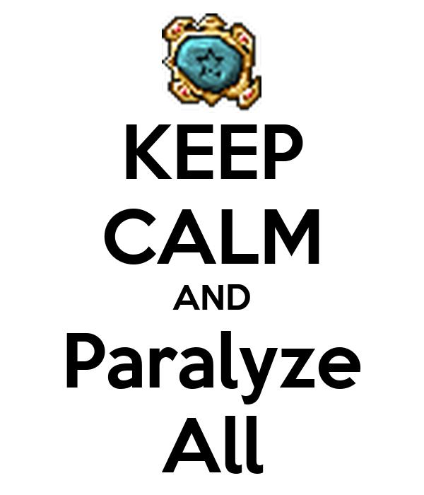 KEEP CALM AND Paralyze All