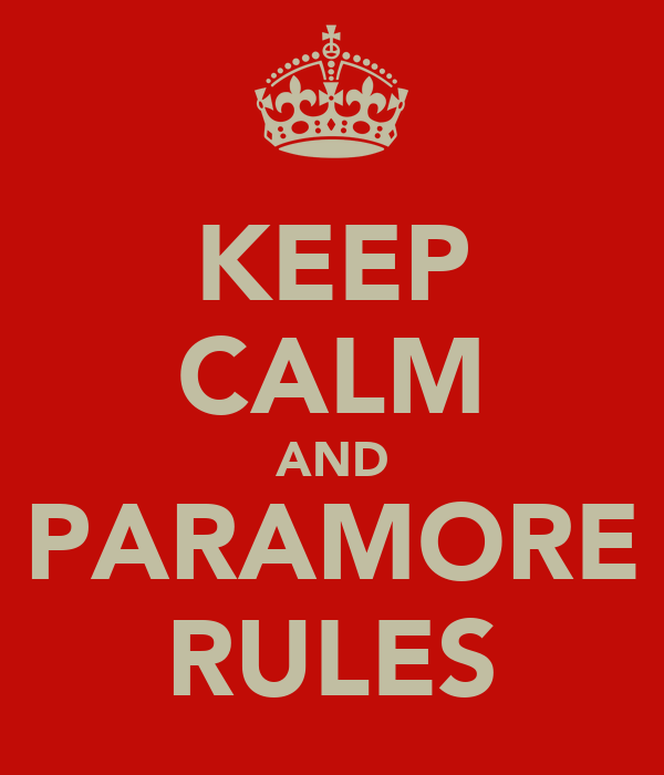 KEEP CALM AND PARAMORE RULES