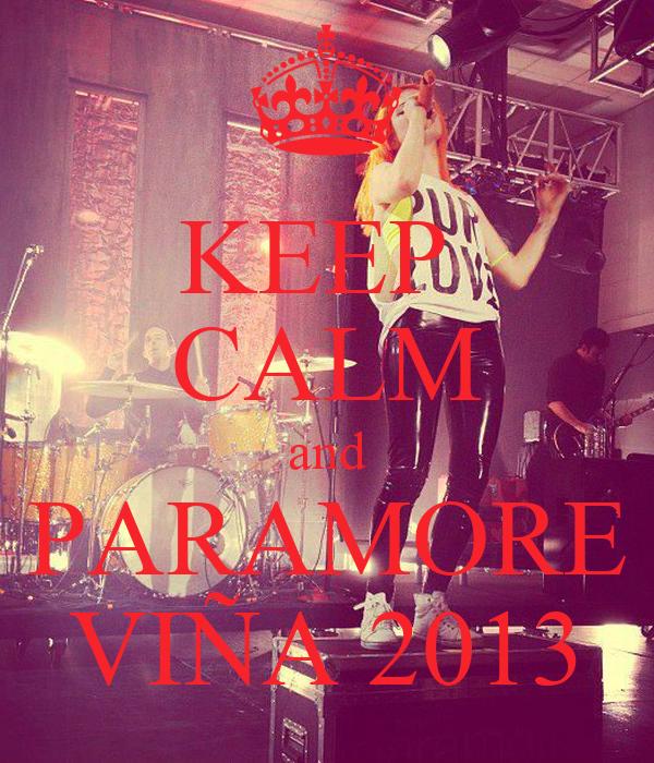 KEEP  CALM and PARAMORE VIÑA 2013