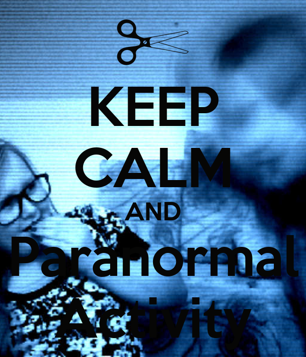 KEEP CALM AND Paranormal Activity