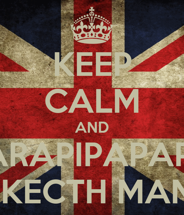 KEEP CALM AND PARAPARAPIPAPAPARABO SKECTH MAN!