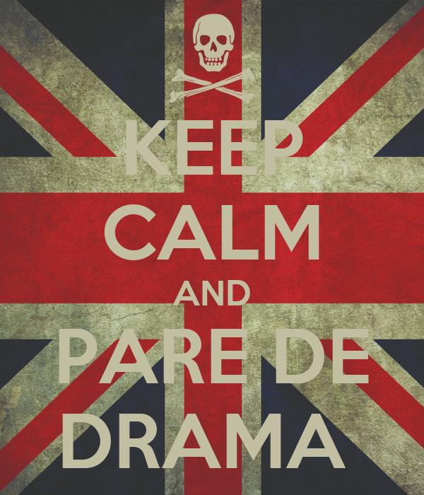 KEEP CALM AND PARE DE DRAMA