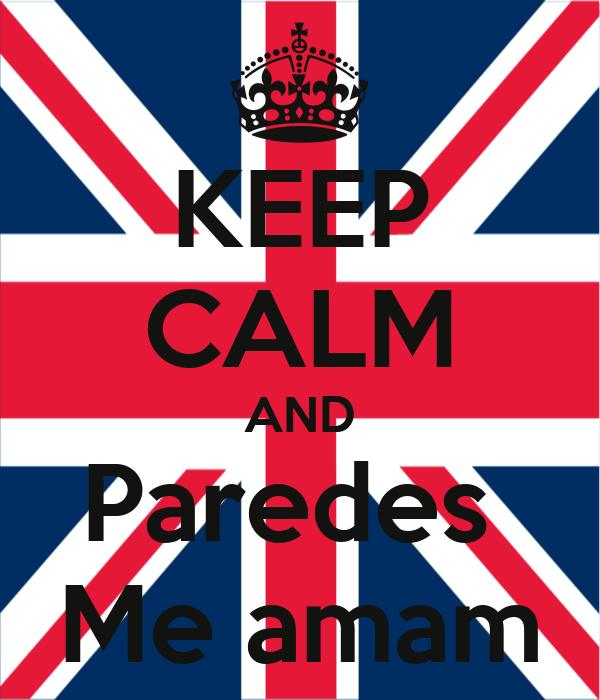 KEEP CALM AND Paredes  Me amam
