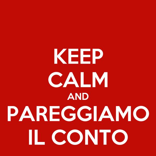 KEEP CALM AND PAREGGIAMO IL CONTO