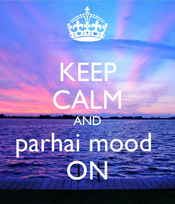 KEEP CALM AND parhai mood  ON