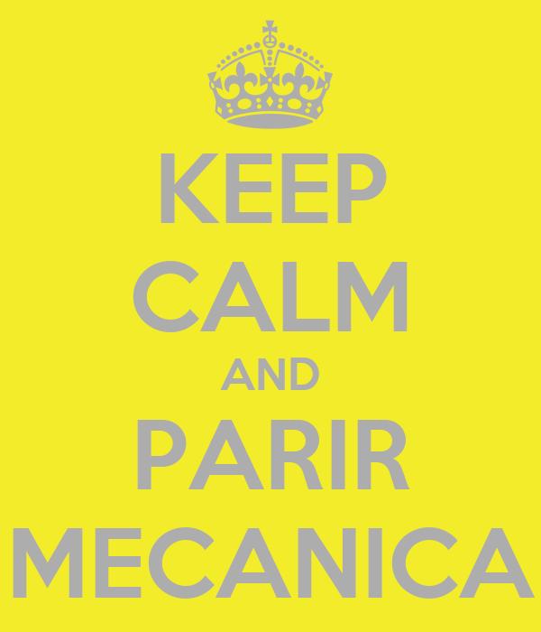 KEEP CALM AND PARIR MECANICA