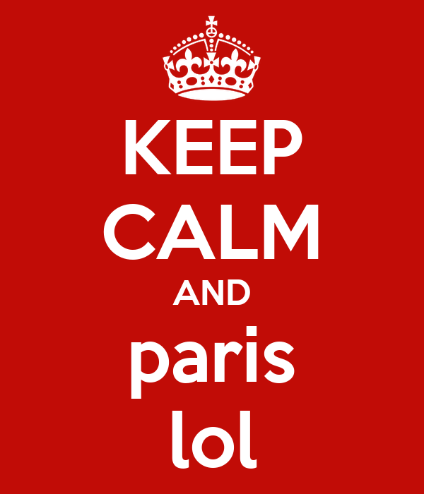 KEEP CALM AND paris lol