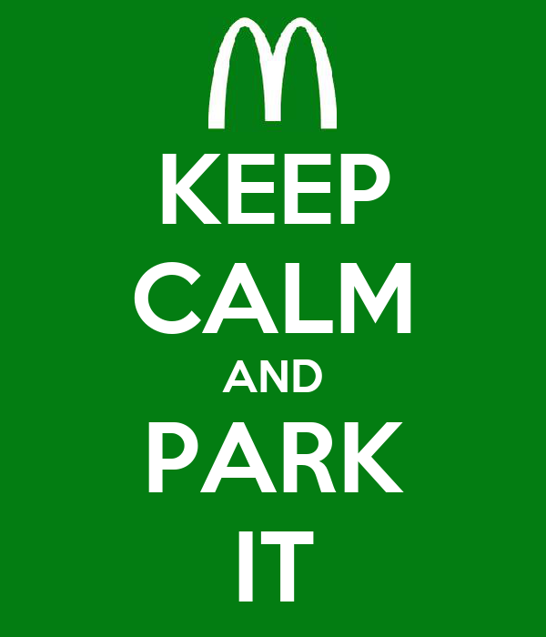 KEEP CALM AND PARK IT