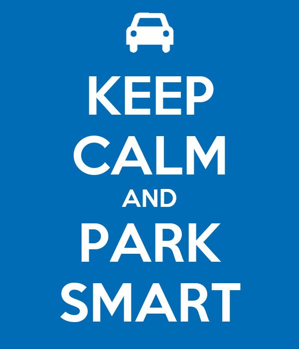KEEP CALM AND PARK SMART