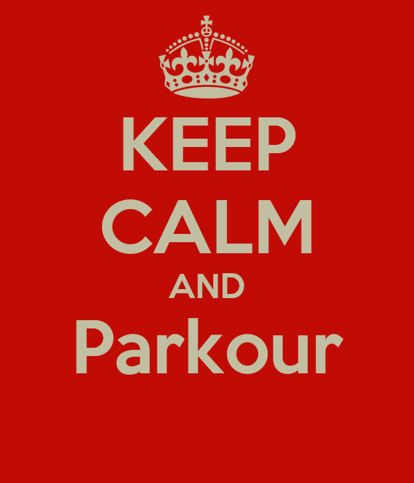 KEEP CALM AND Parkour
