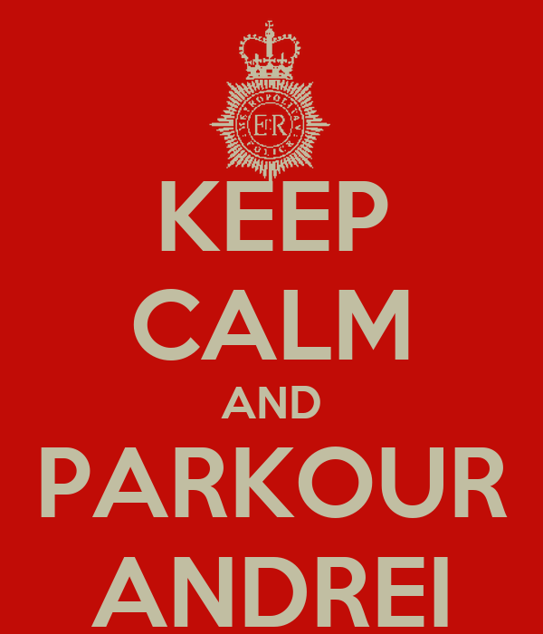 KEEP CALM AND PARKOUR ANDREI