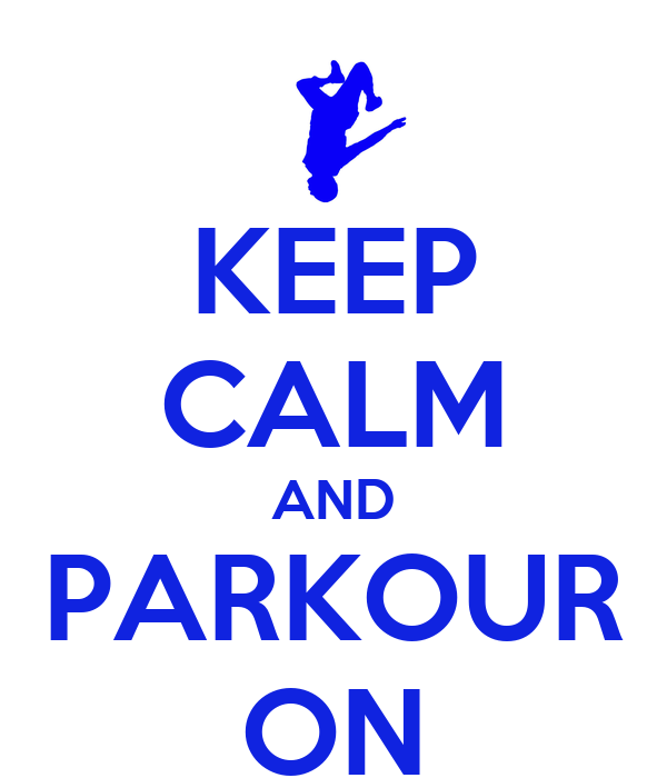 KEEP CALM AND PARKOUR ON