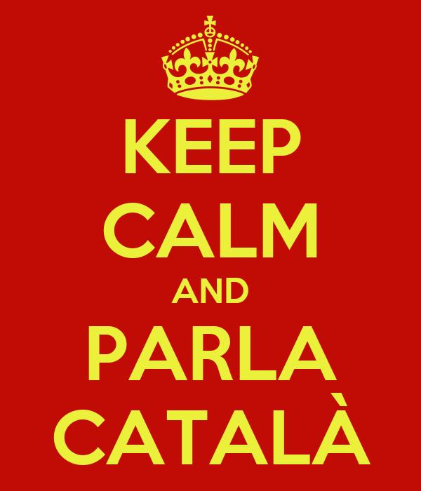 KEEP CALM AND PARLA CATALÀ