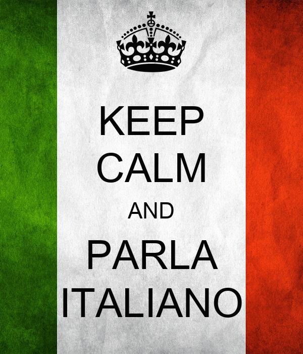 KEEP CALM AND PARLA ITALIANO