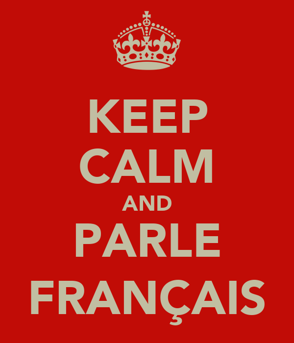 KEEP CALM AND PARLE FRANÇAIS