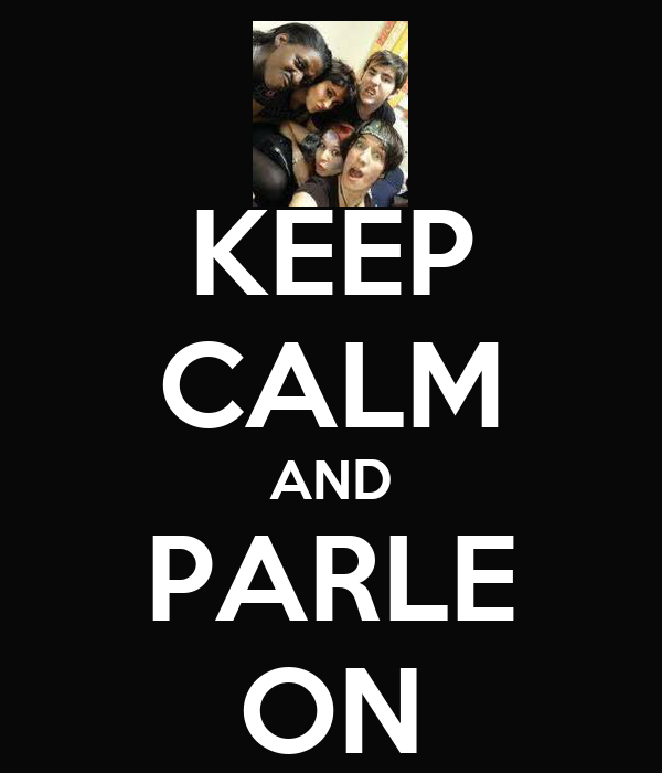 KEEP CALM AND PARLE ON