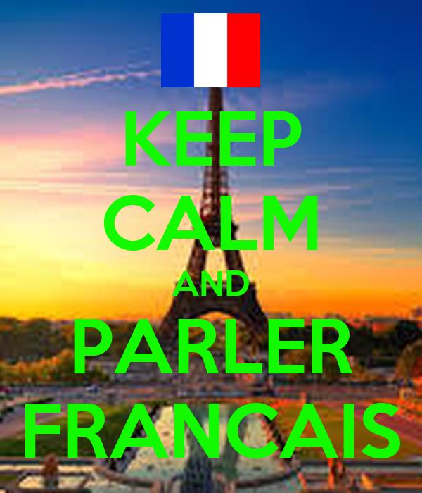 KEEP CALM AND PARLER FRANCAIS