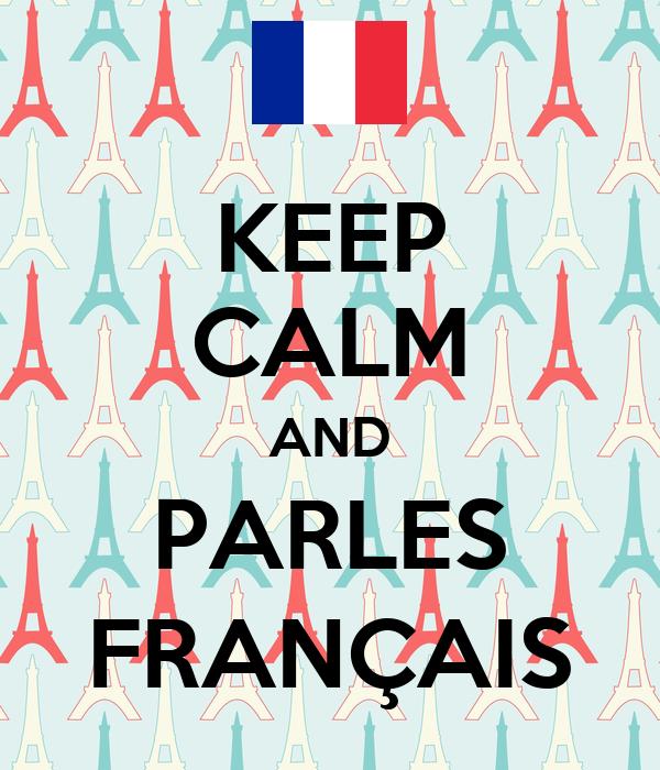 KEEP CALM AND PARLES FRANÇAIS