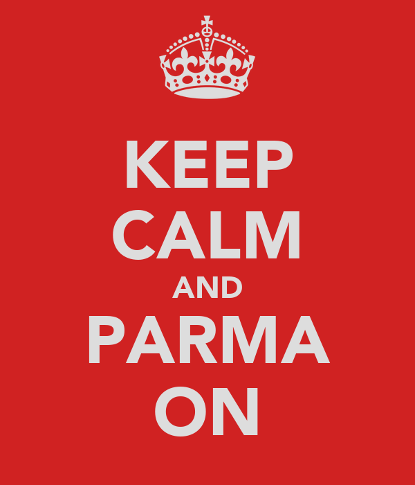 KEEP CALM AND PARMA ON