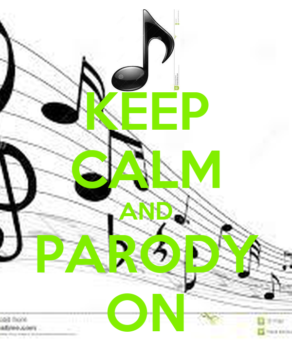 KEEP CALM AND PARODY ON