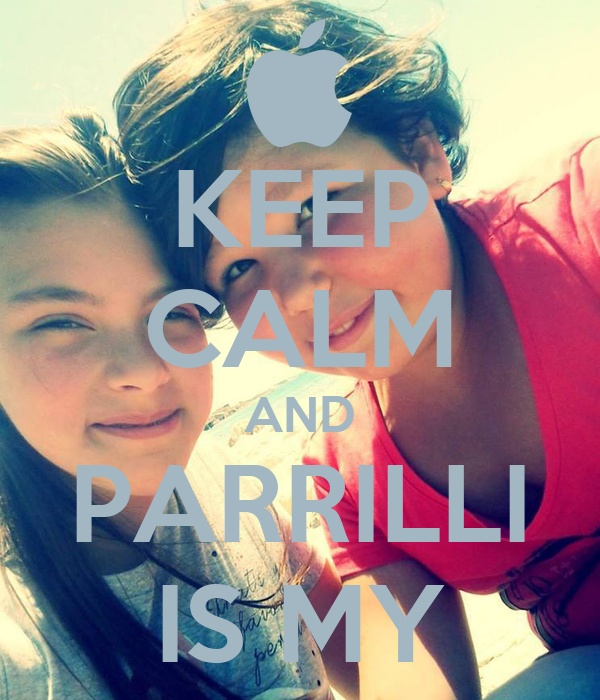 KEEP CALM AND PARRILLI IS MY