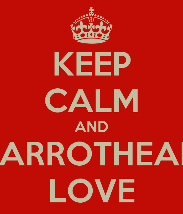 KEEP CALM AND PARROTHEAD LOVE