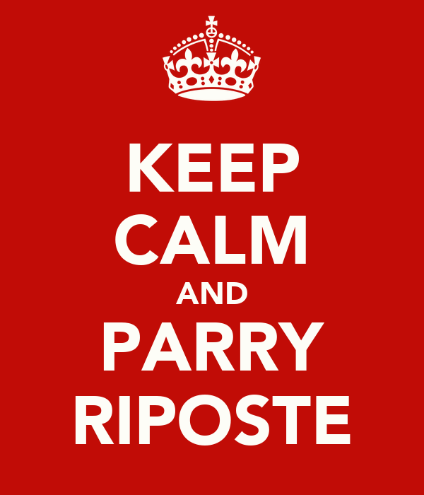 KEEP CALM AND PARRY RIPOSTE