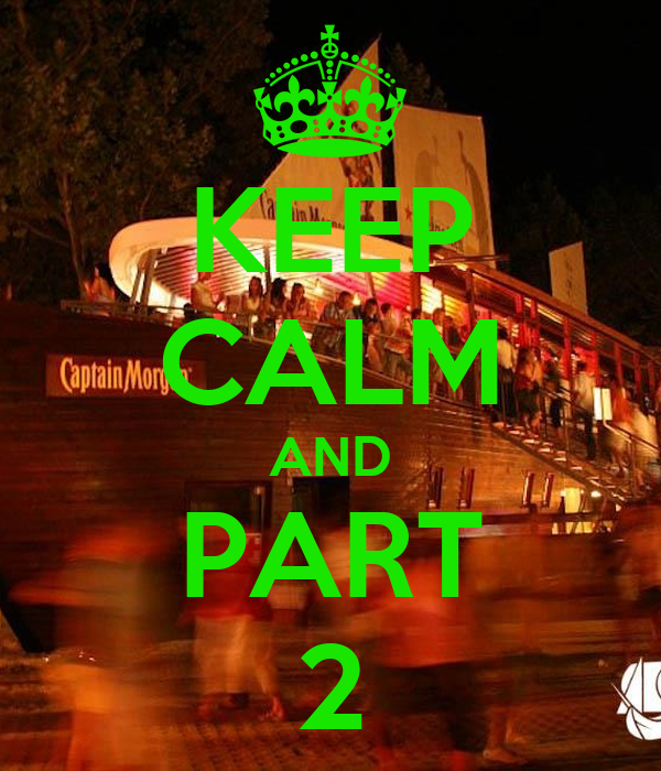 KEEP CALM AND PART 2