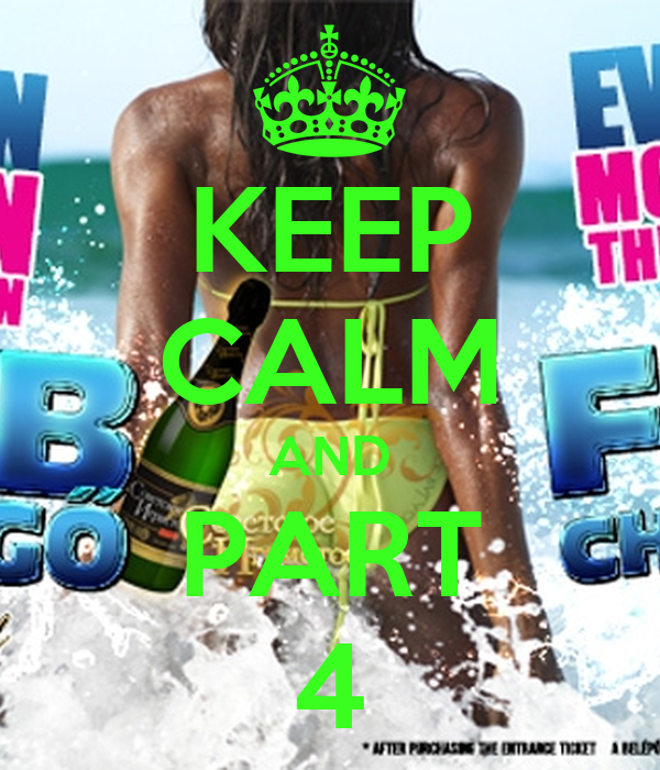KEEP CALM AND PART 4