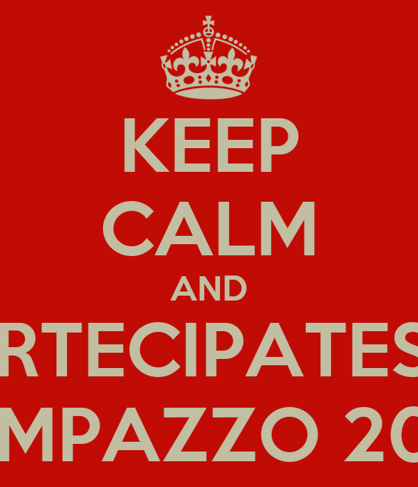 KEEP CALM AND PARTECIPATES IN CAMPAZZO 2036