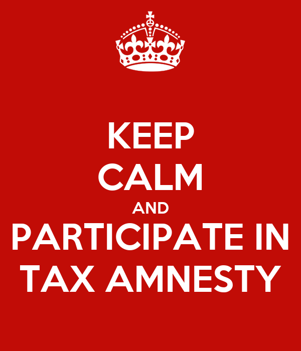 KEEP CALM AND PARTICIPATE IN TAX AMNESTY