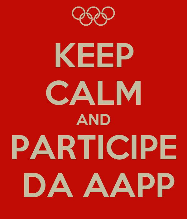 KEEP CALM AND PARTICIPE  DA AAPP