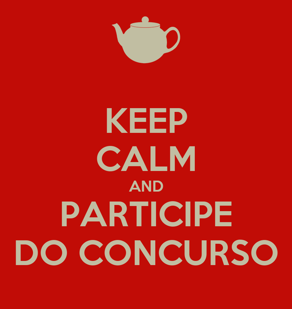KEEP CALM AND PARTICIPE DO CONCURSO