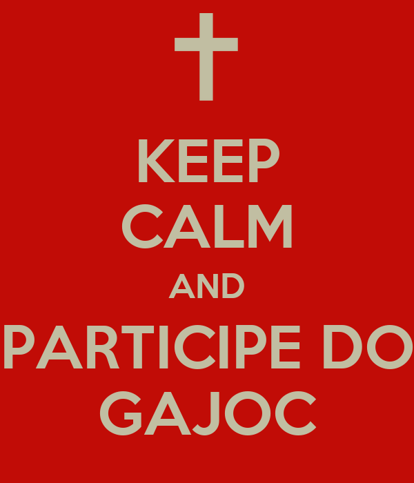 KEEP CALM AND PARTICIPE DO GAJOC