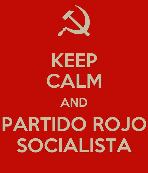 KEEP CALM AND PARTIDO ROJO SOCIALISTA