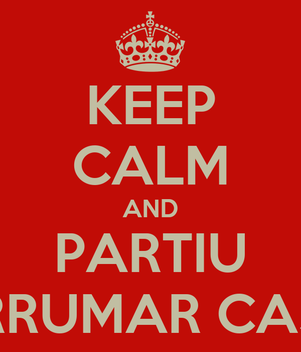 KEEP CALM AND PARTIU ARRUMAR CASA