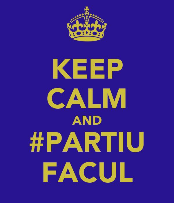 KEEP CALM AND #PARTIU FACUL