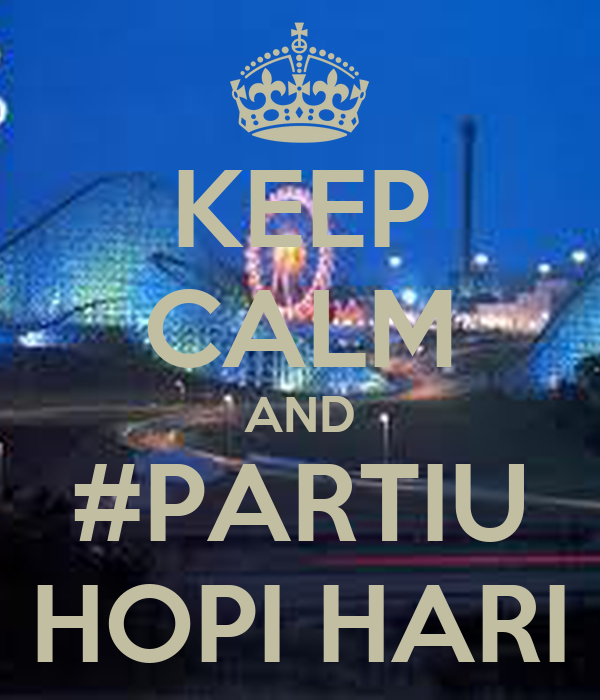 KEEP CALM AND #PARTIU HOPI HARI