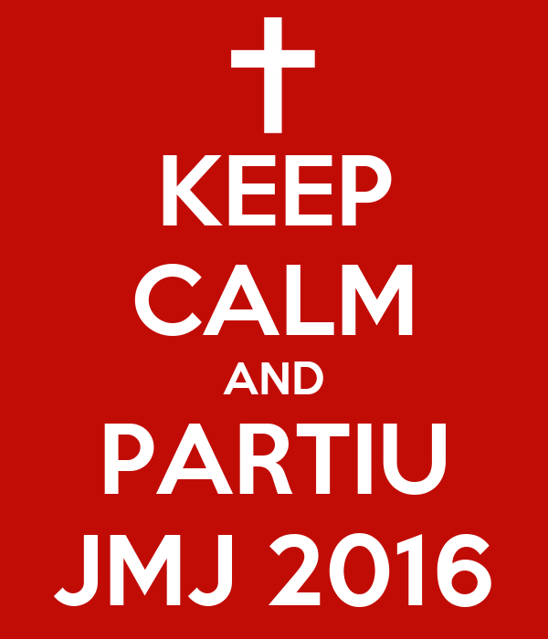 KEEP CALM AND PARTIU JMJ 2016