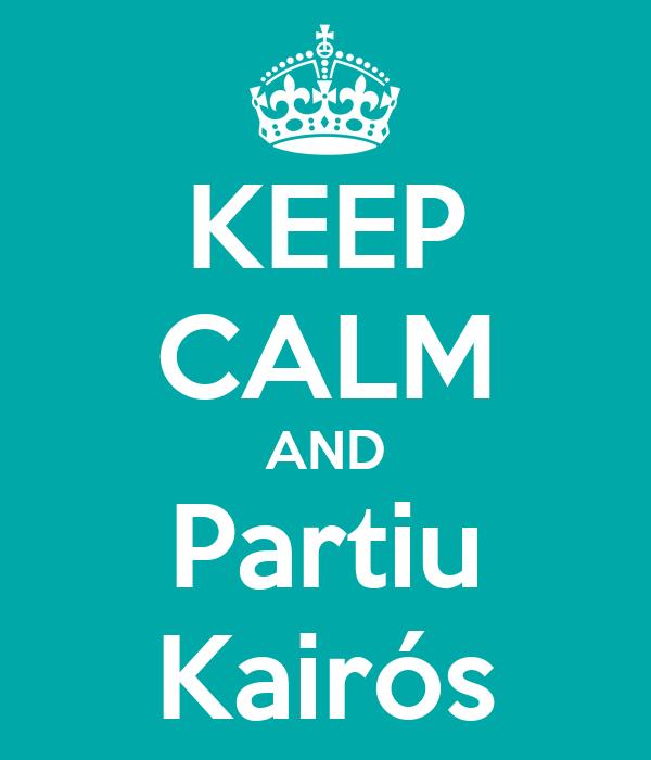 KEEP CALM AND Partiu Kairós