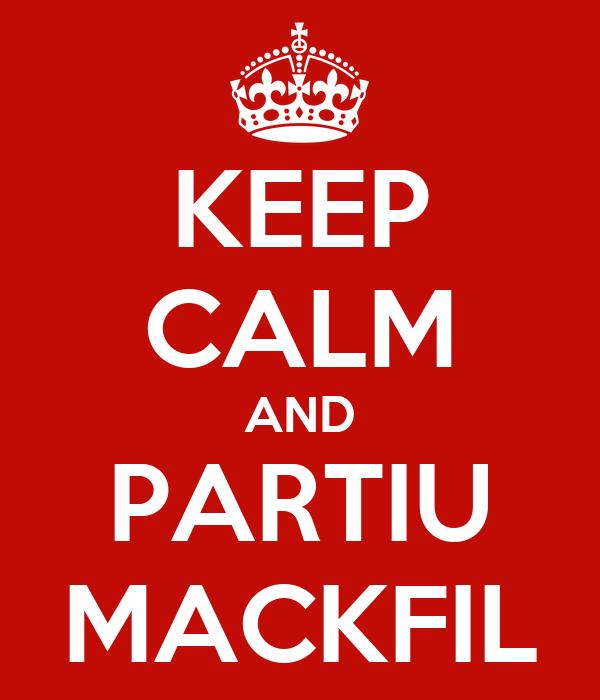 KEEP CALM AND PARTIU MACKFIL