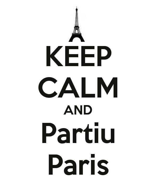 KEEP CALM AND Partiu Paris
